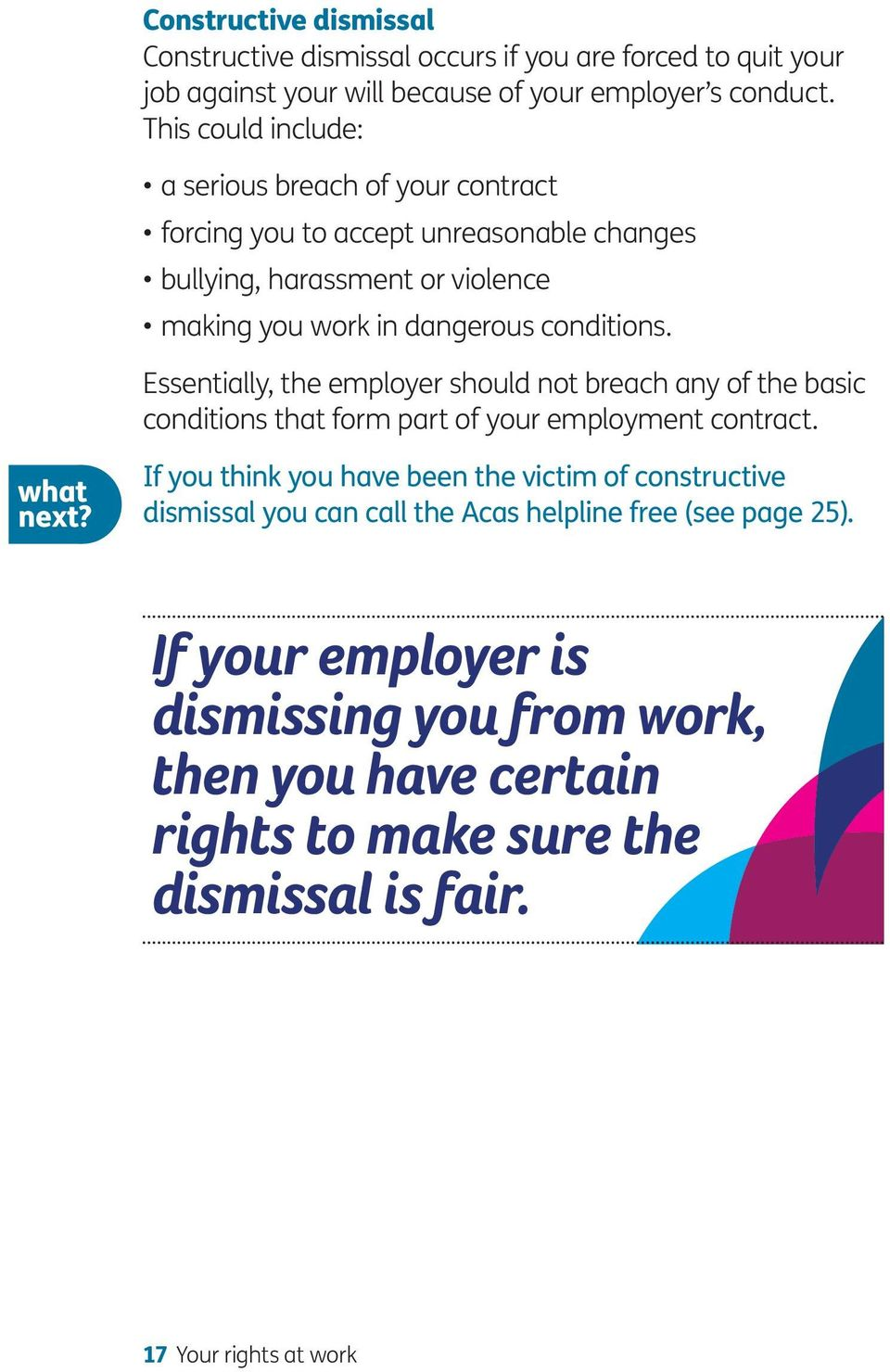 Essentially, the employer should not breach any of the basic conditions that form part of your employment contract. what next?