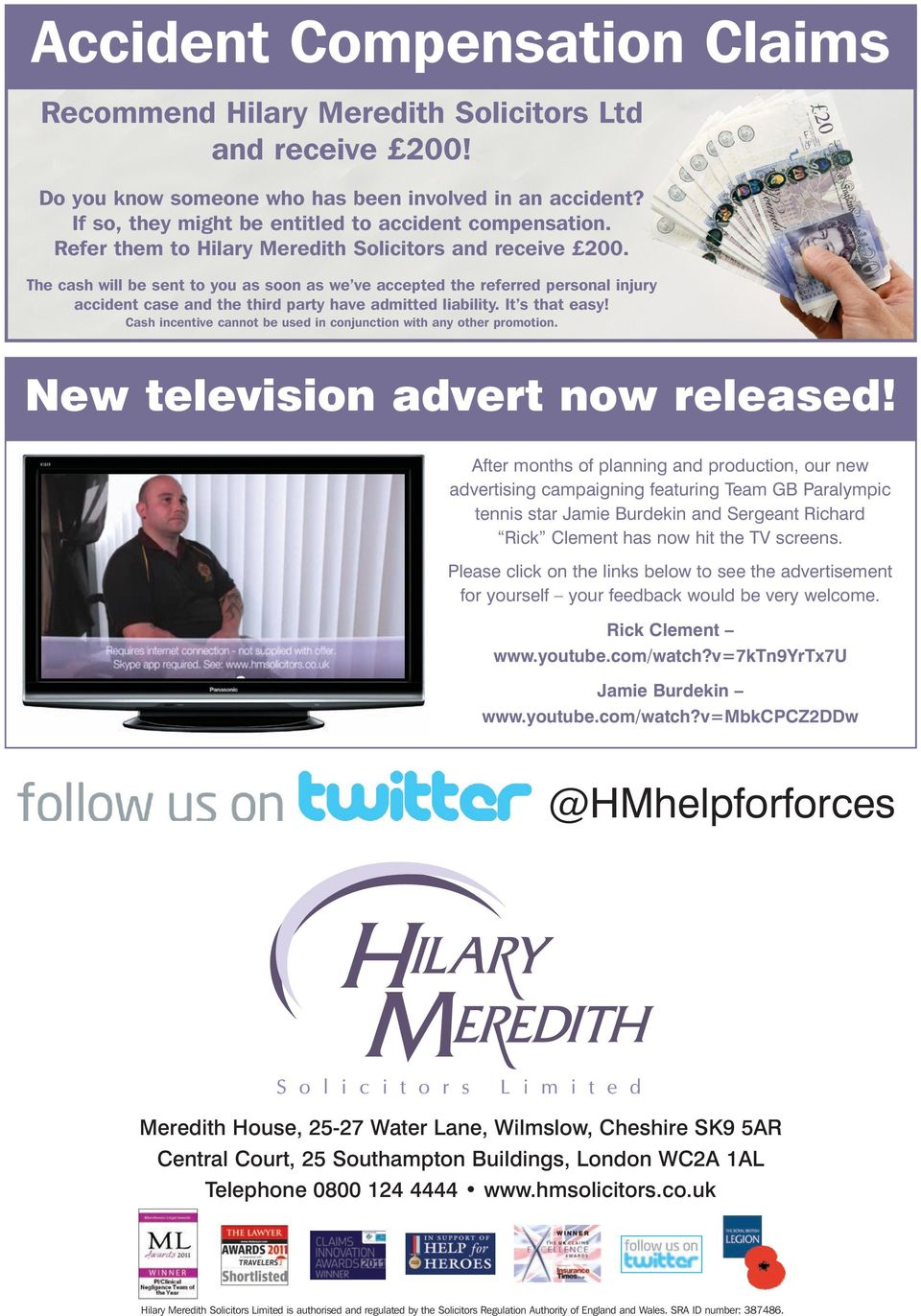 It s that easy! Cash incentive cannot be used in conjunction with any other promotion. New television advert now released!