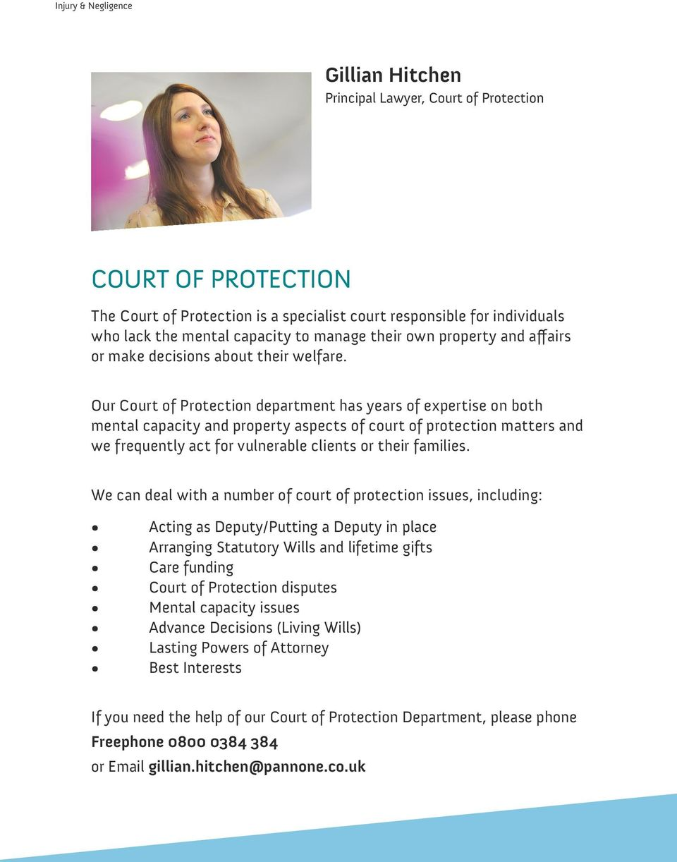 Our Court of Protection department has years of expertise on both mental capacity and property aspects of court of protection matters and we frequently act for vulnerable clients or their families.