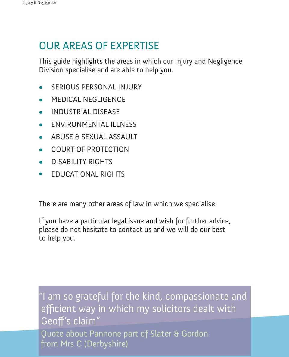 many other areas of law in which we specialise.