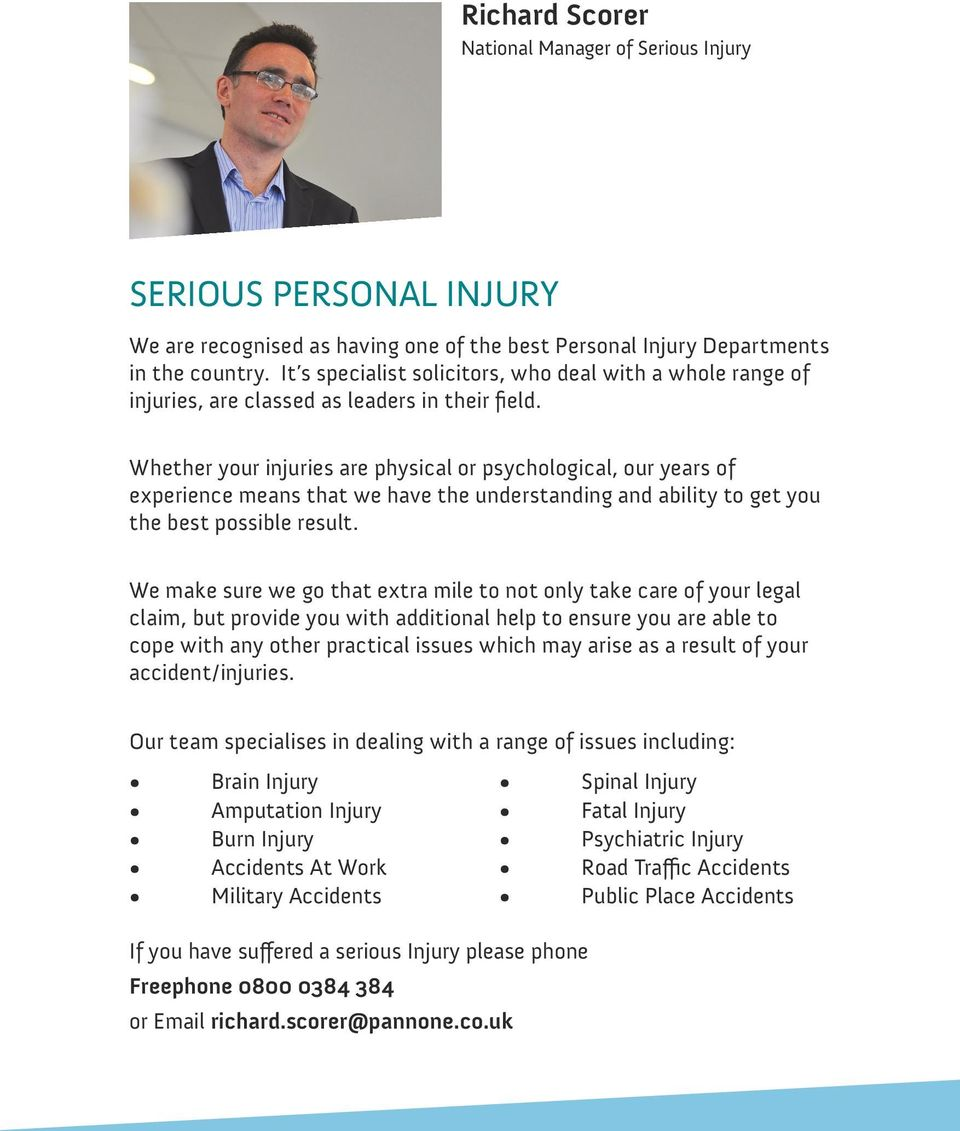 Whether your injuries are physical or psychological, our years of experience means that we have the understanding and ability to get you the best possible result.