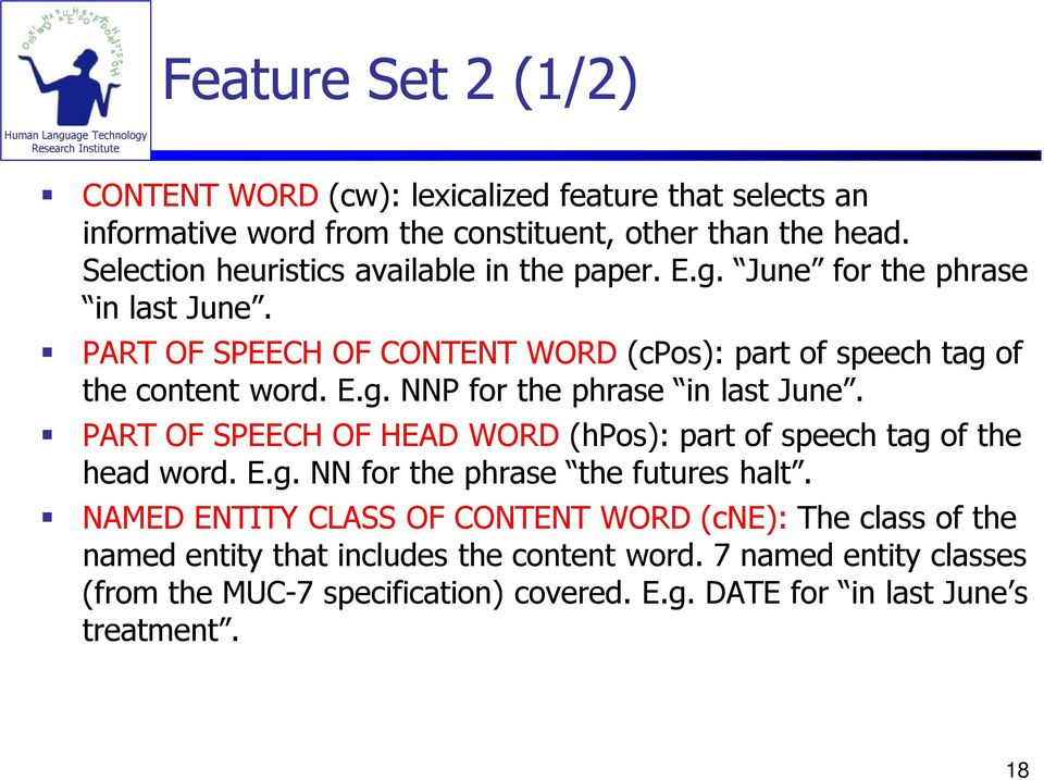 PART OF SPEECH OF HEAD WORD (hpos): part of speech tag of the head word. E.g. NN for the phrase the futures halt.