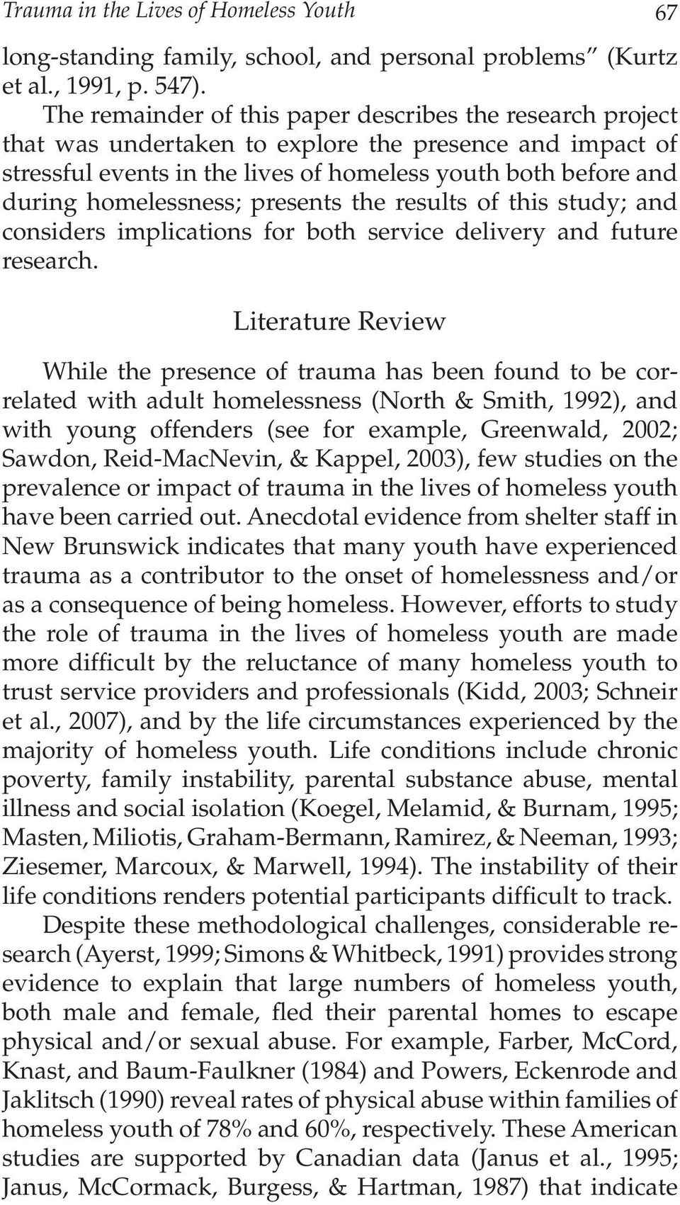 homelessness; presents the results of this study; and considers implications for both service delivery and future research.