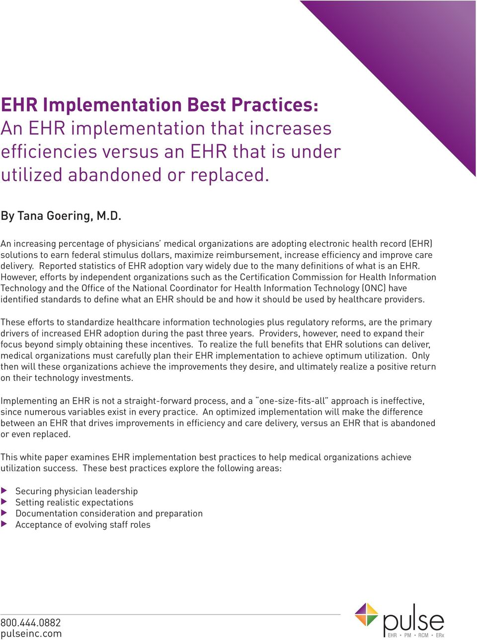 improve care delivery. Reported statistics of EHR adoption vary widely due to the many definitions of what is an EHR.