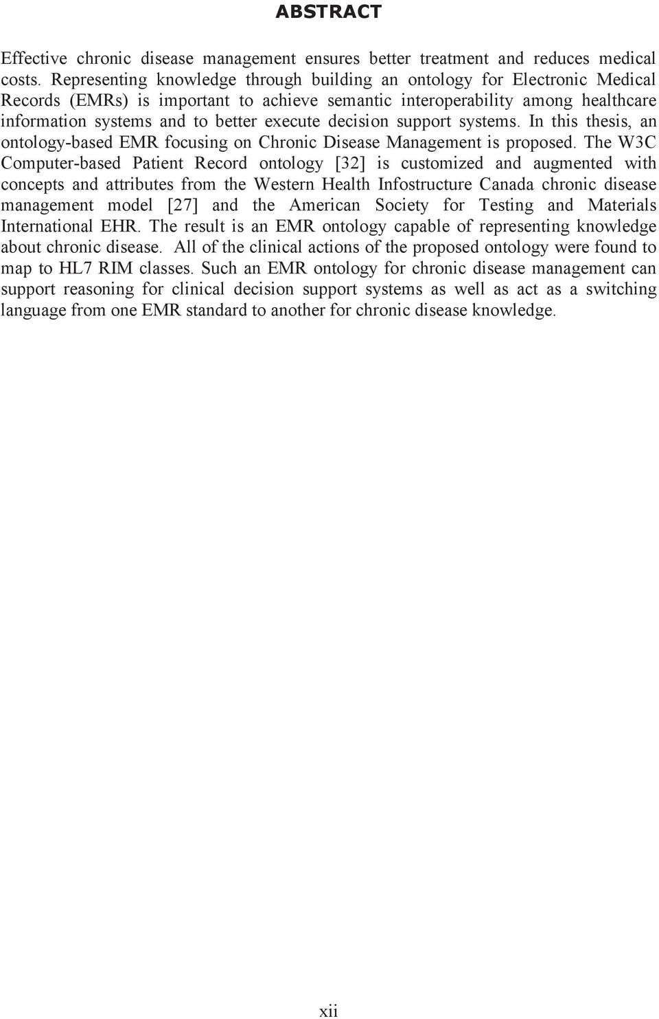 decision support systems. In this thesis, an ontology-based EMR focusing on Chronic Disease Management is proposed.