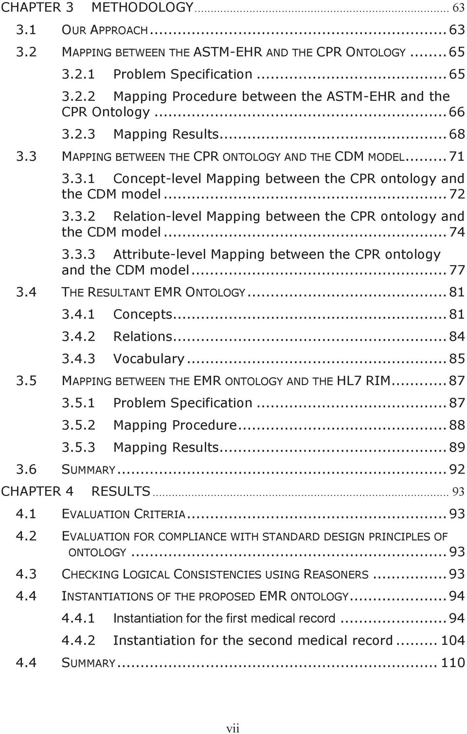 .. 74 3.3.3 Attribute-level Mapping between the CPR ontology and the CDM model... 77 3.4 THE RESULTANT EMR ONTOLOGY... 81 3.4.1 Concepts... 81 3.4.2 Relations... 84 3.4.3 Vocabulary... 85 3.