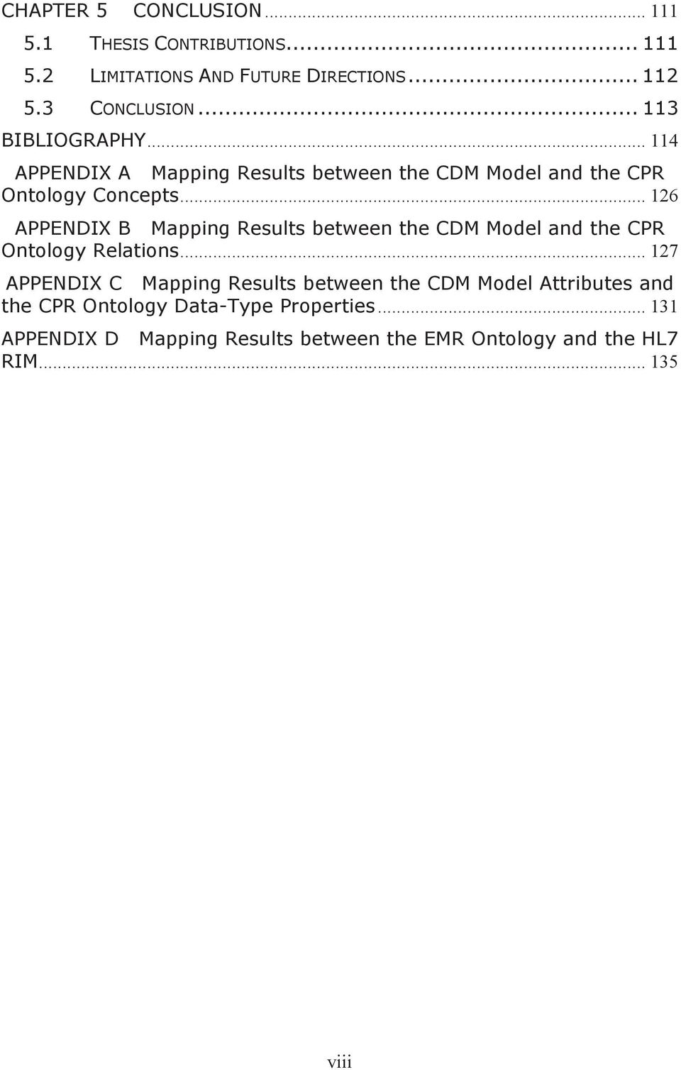 .. 126 APPENDIX B Mapping Results between the CDM Model and the CPR Ontology Relations.
