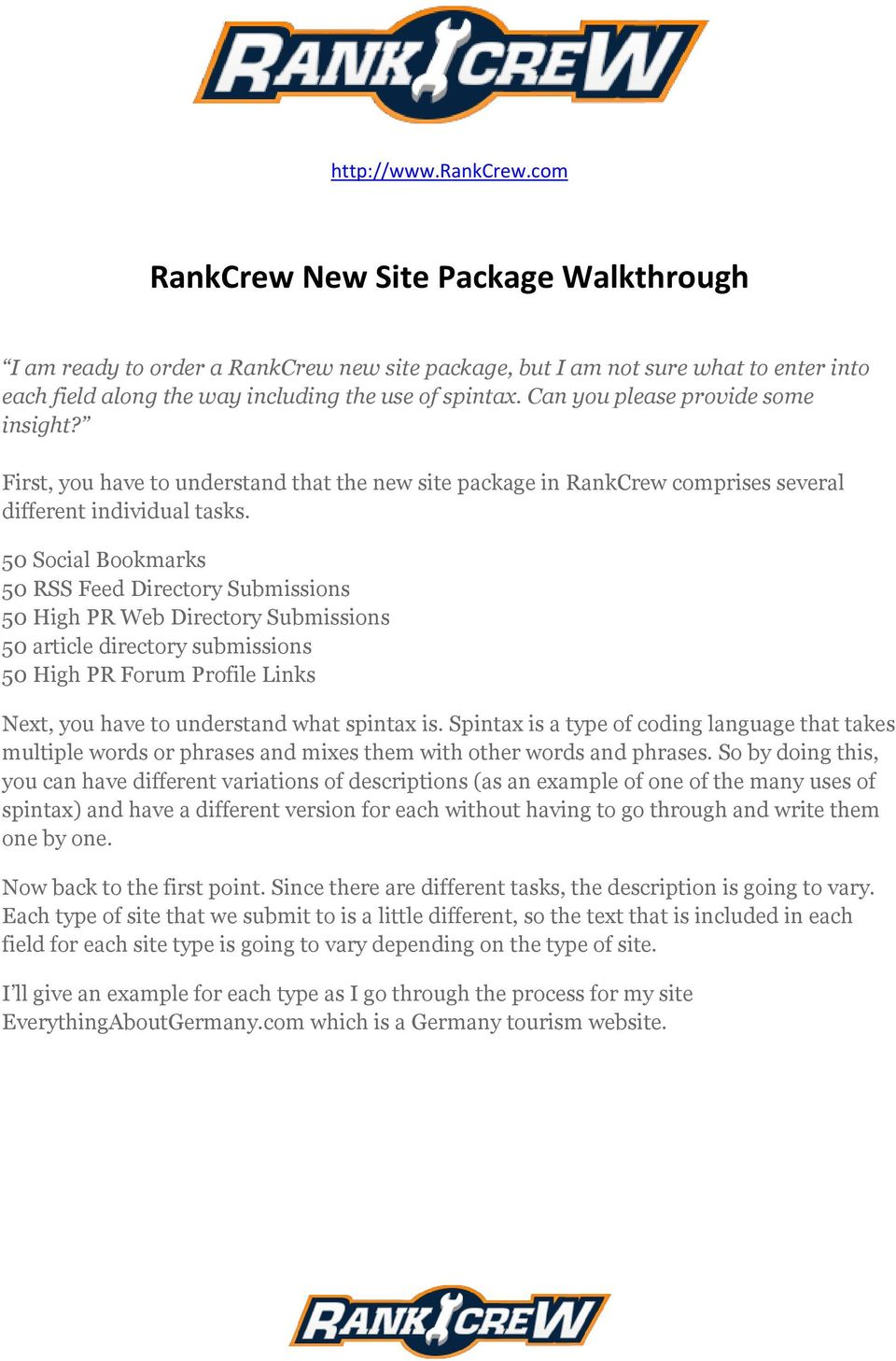 Can you please provide some insight? First, you have to understand that the new site package in RankCrew comprises several different individual tasks.