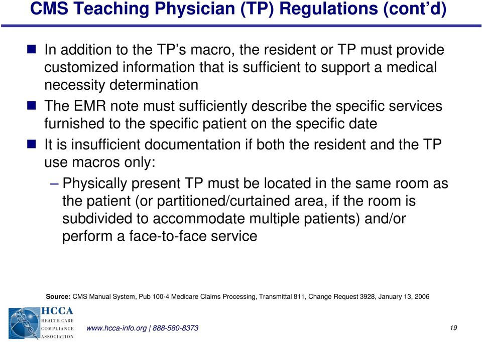 and the TP use macros only: Physically present TP must be located in the same room as the patient (or partitioned/curtained area, if the room is subdivided to accommodate multiple