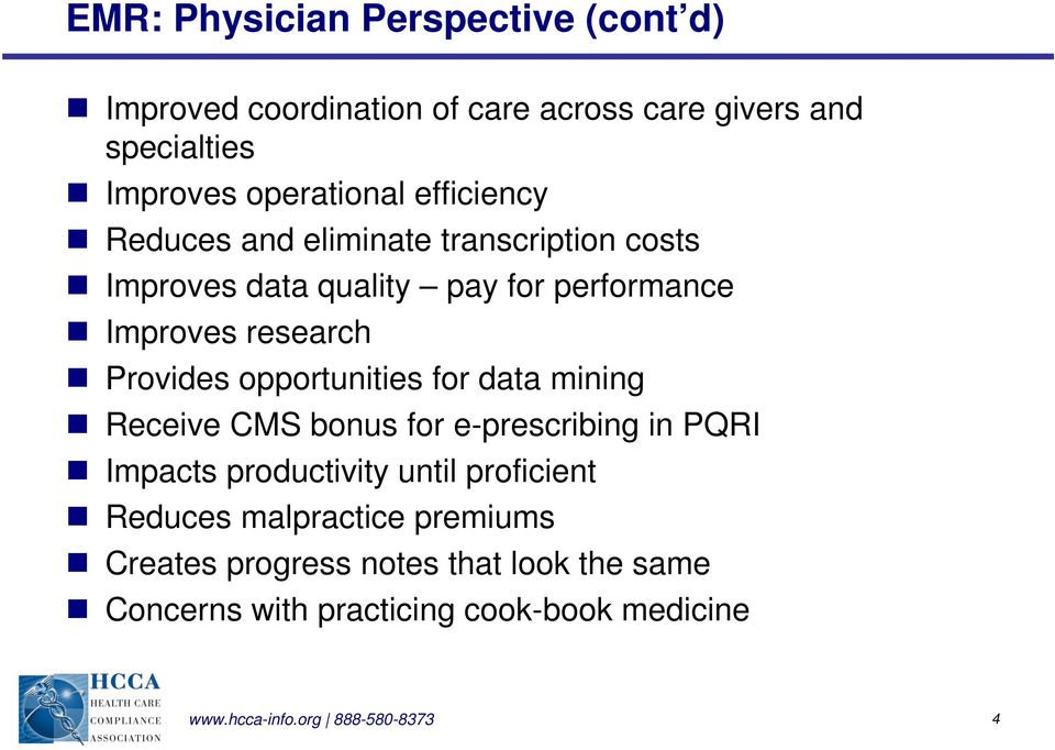 opportunities for data mining Receive CMS bonus for e-prescribing in PQRI Impacts productivity until proficient Reduces