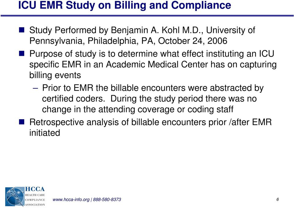 EMR in an Academic Medical Center has on capturing billing events Prior to EMR the billable encounters were abstracted by certified