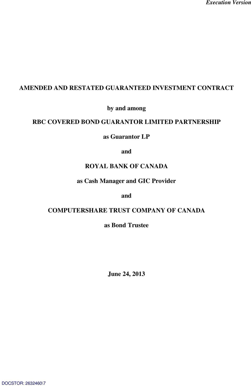 and ROYAL BANK OF CANADA as Cash Manager and GIC Provider and