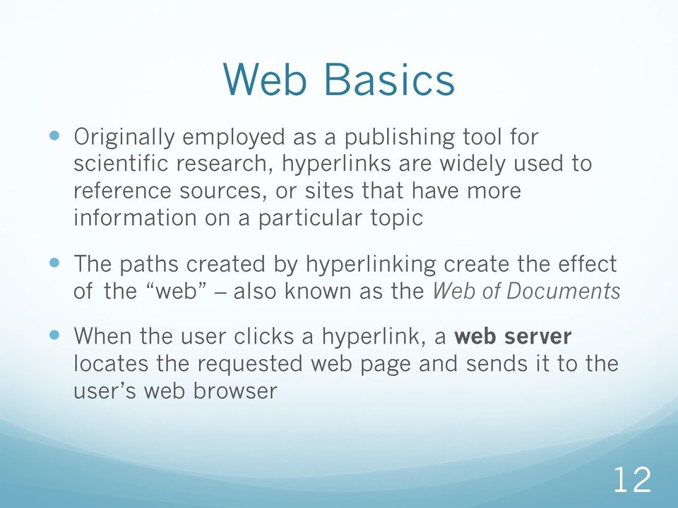 created by hyperlinking create the effect of the web also known as the Web of Documents When the