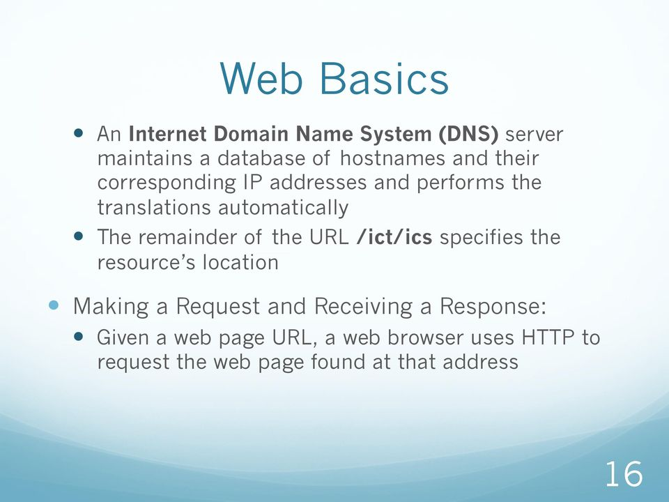 the URL /ict/ics specifies the resource s location Making a Request and Receiving a Response: