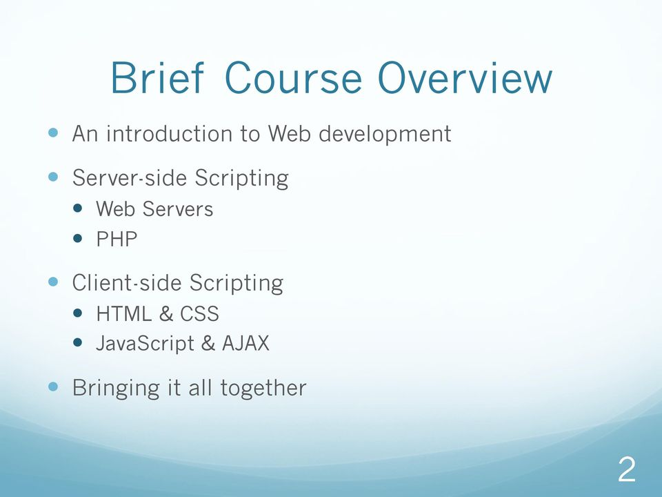 Servers PHP Client-side Scripting HTML &