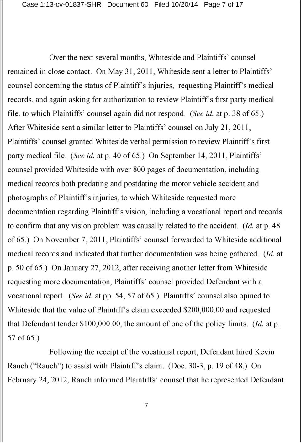 Plaintiff s first party medical file, to which Plaintiffs counsel again did not respond. (See id. at p. 38 of 65.