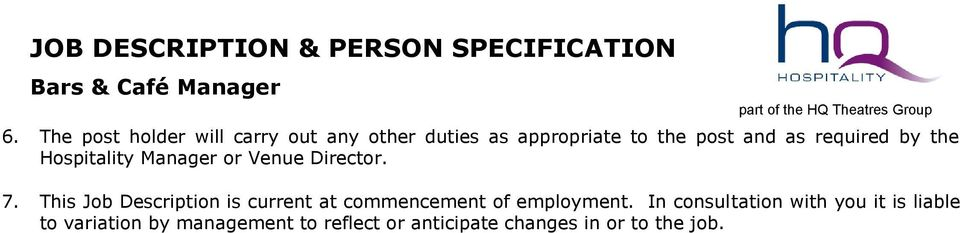 This Job Description is current at commencement of employment.