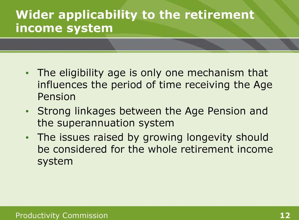 between the Age Pension and the superannuation system The issues raised by growing