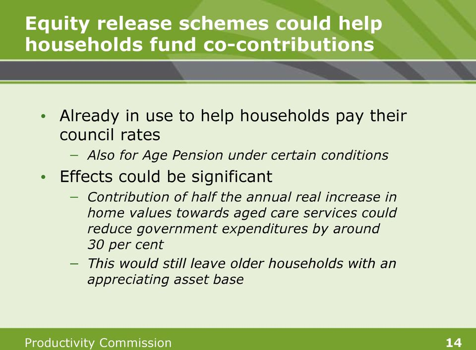 the annual real increase in home values towards aged care services could reduce government expenditures by