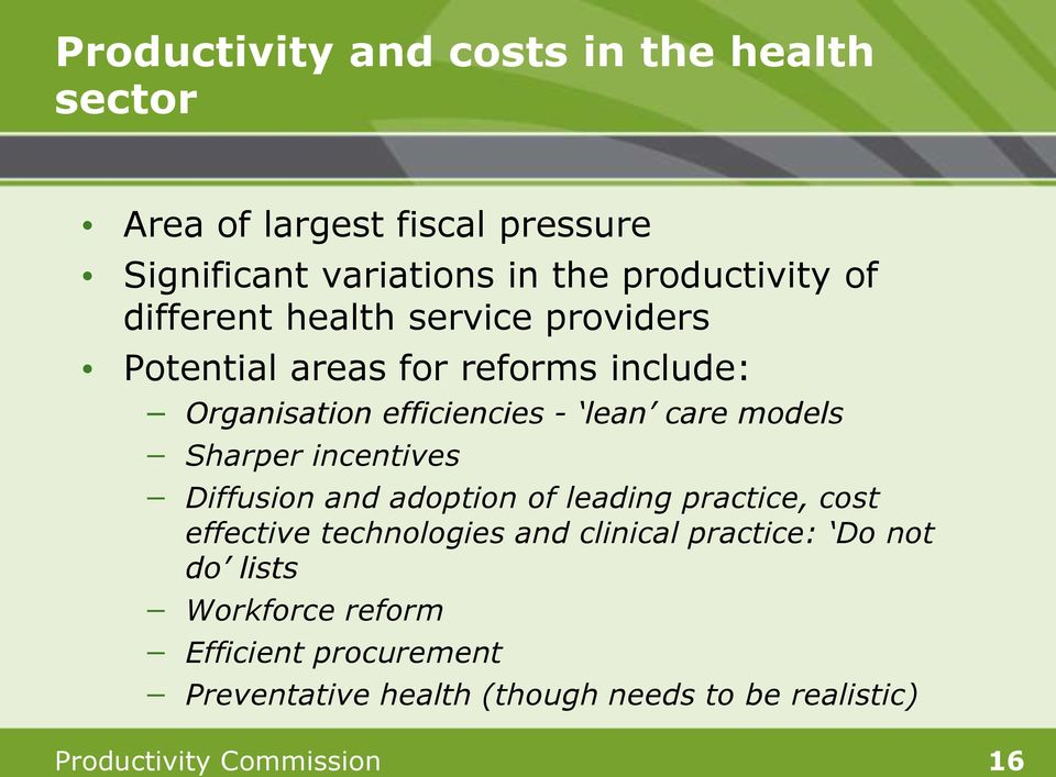 Sharper incentives Diffusion and adoption of leading practice, cost effective technologies and clinical practice: Do not