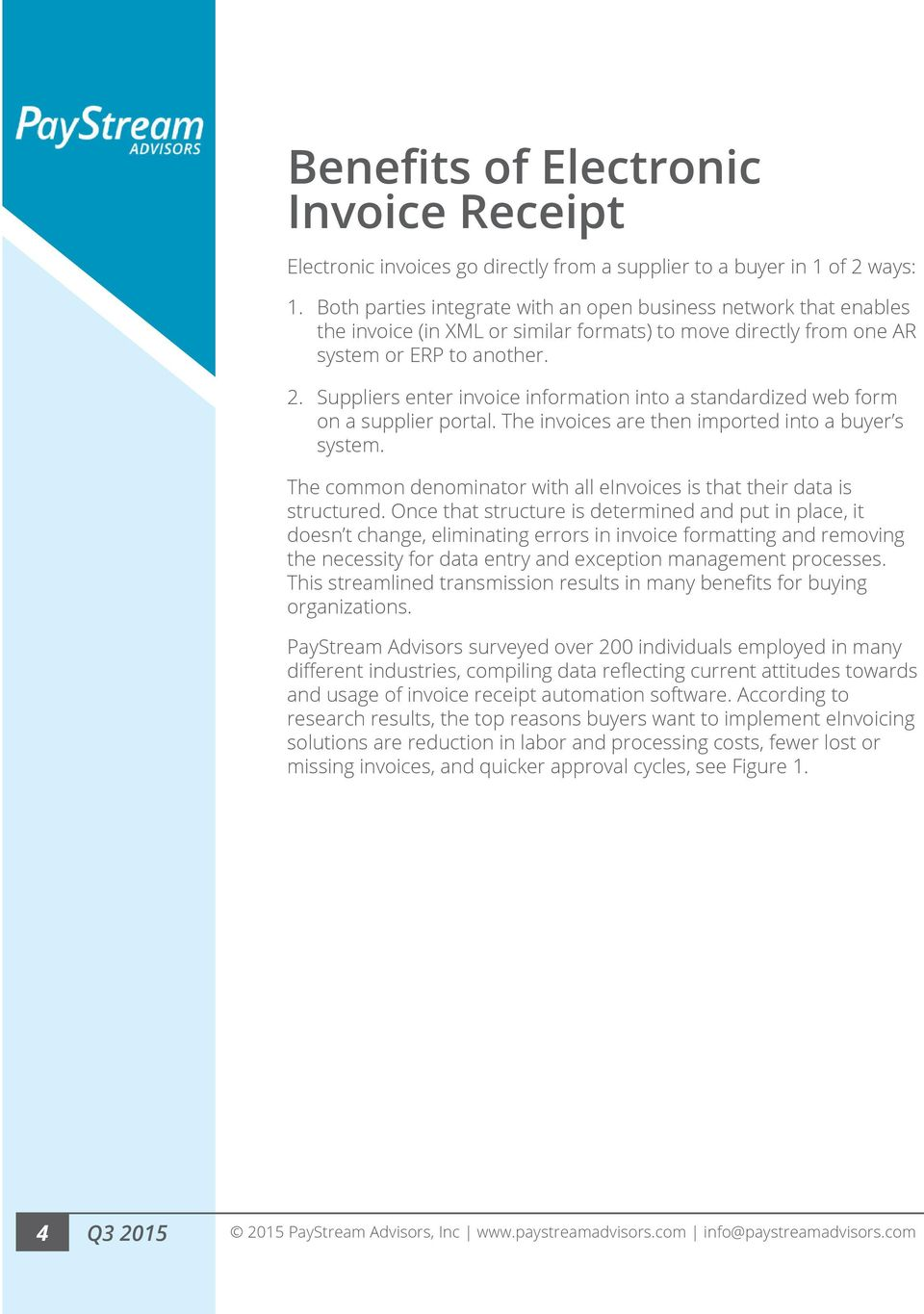 Suppliers enter invoice information into a standardized web form on a supplier portal. The invoices are then imported into a buyer s system.