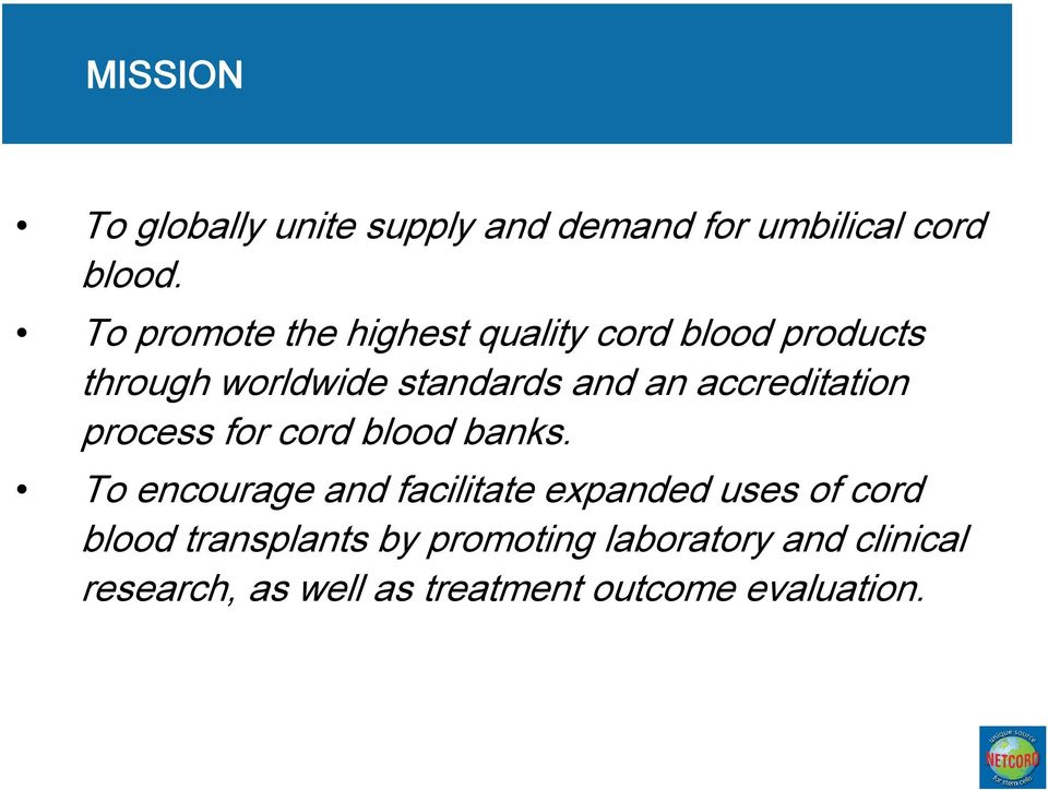 accreditation process for cord blood banks.