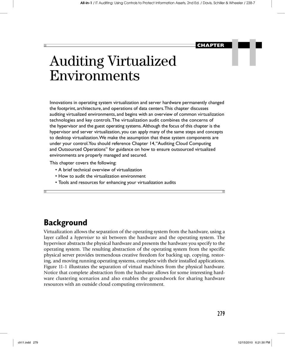 The virtualization audit combines the concerns of the hypervisor and the guest operating systems.