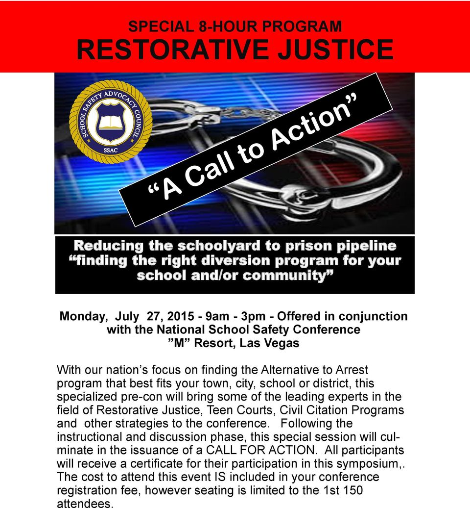 this specialized pre-con will bring some of the leading experts in the field of Restorative Justice, Teen Courts, Civil Citation Programs and other strategies to the conference.