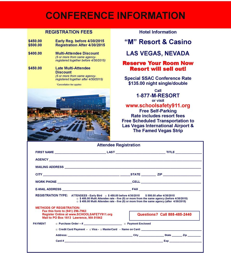 00 Late Multi-Attendee Discount (5 or more from same agencyregistered together after 4/30/2015) *Cancellation fee applies Hotel Information M Resort & Casino LAS VEGAS, NEVADA Reserve Your Room Now