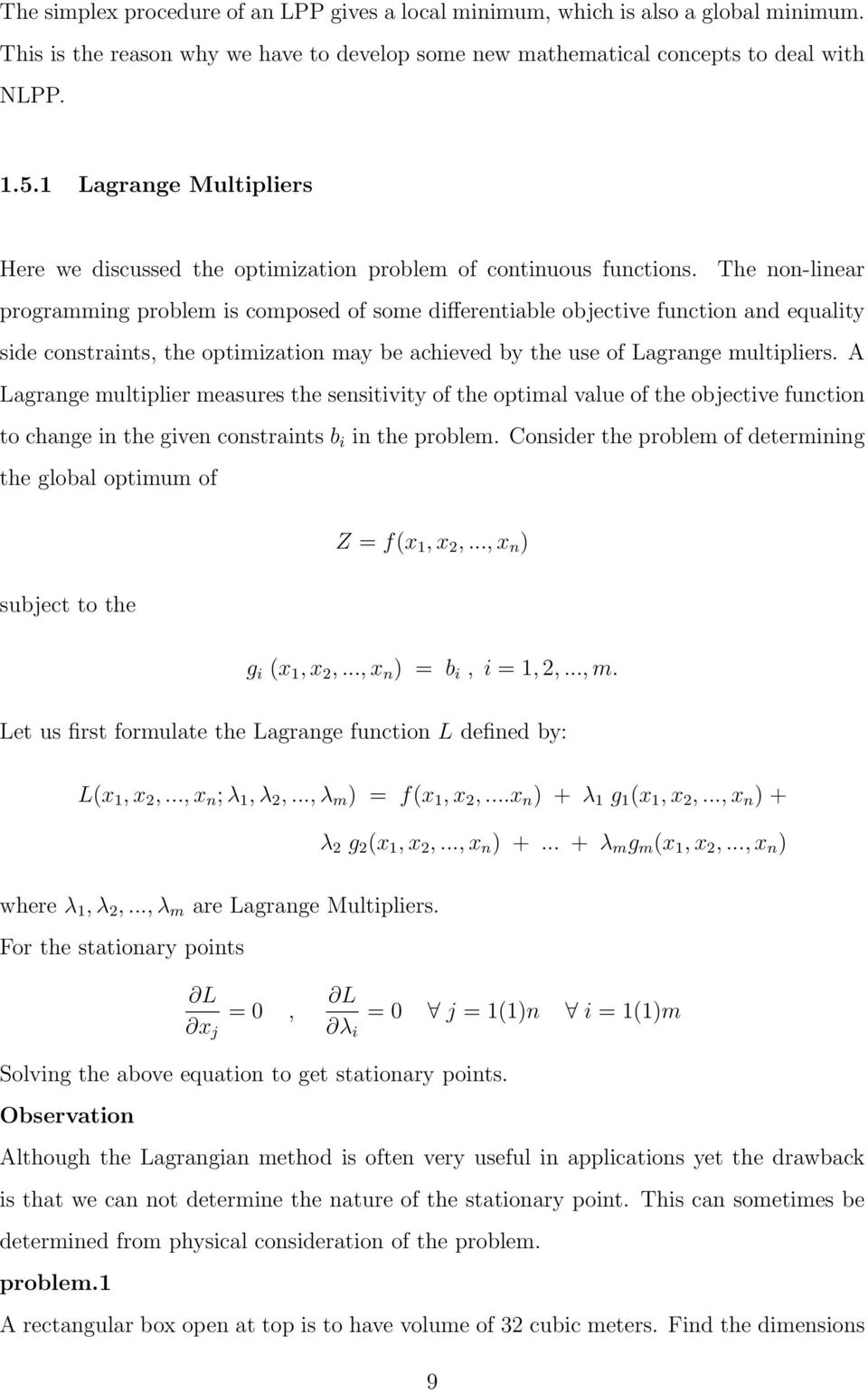 The non-linear programming problem is composed of some differentiable objective function and equality side constraints, the optimization may be achieved by the use of Lagrange multipliers.