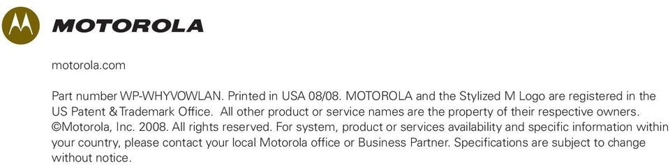 All other product or service names are the property of their respective owners. Motorola, Inc. 2008.