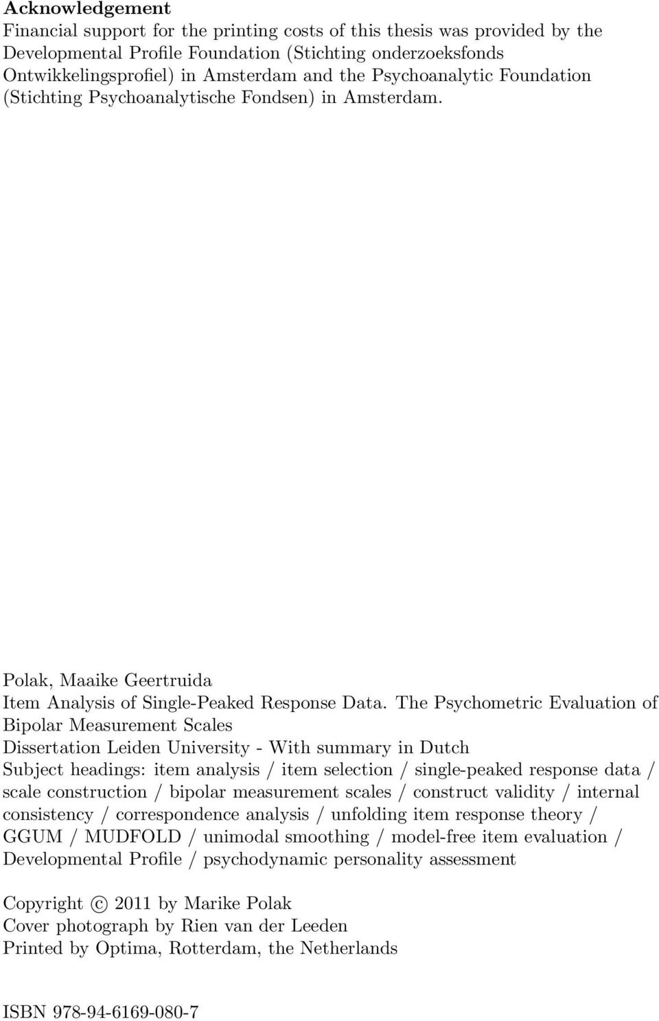 The Psychometric Evaluation of Bipolar Measurement Scales Dissertation Leiden University - With summary in Dutch Subject headings: item analysis / item selection / single-peaked response data / scale