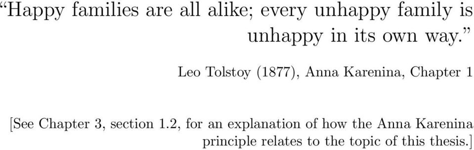 Leo Tolstoy (1877), Anna Karenina, Chapter 1 [See Chapter 3,