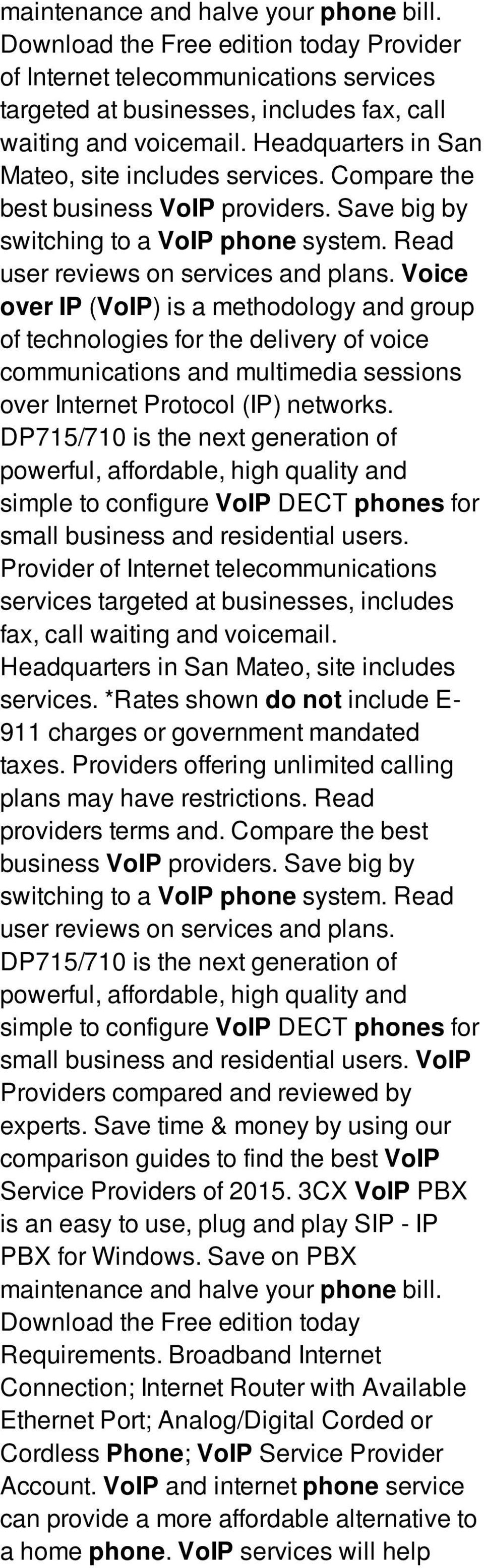 Voice over IP (VoIP) is a methodology and group of technologies for the delivery of voice communications and multimedia sessions over Internet Protocol (IP) networks.
