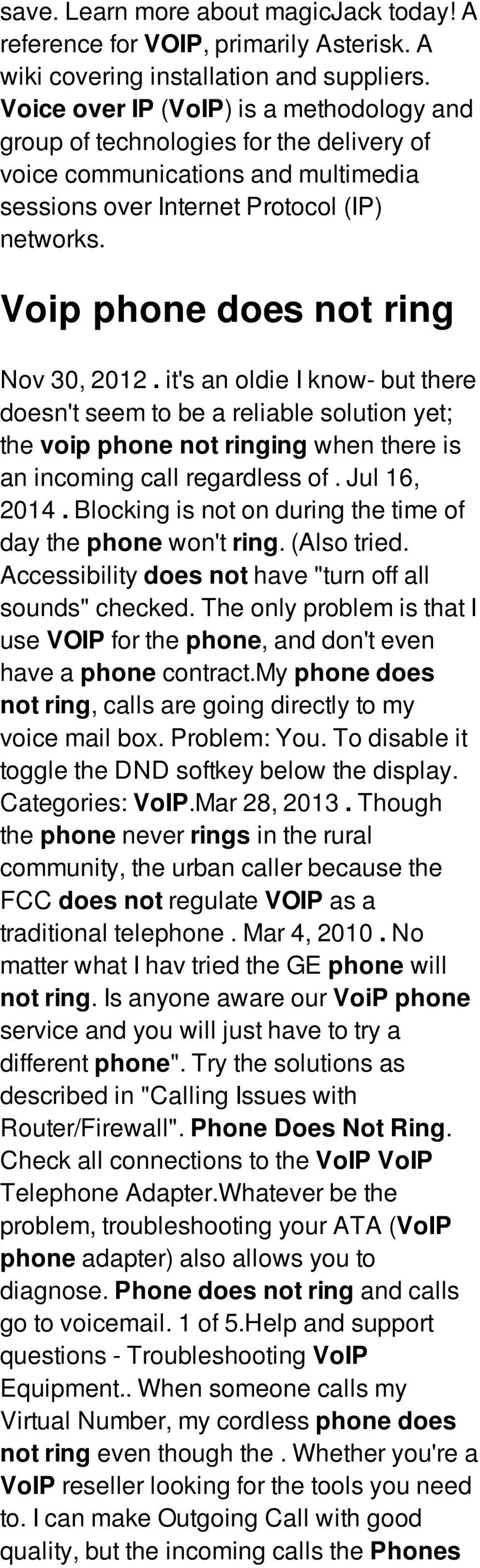 Voip phone does not ring Nov 30, 2012. it's an oldie I know- but there doesn't seem to be a reliable solution yet; the voip phone not ringing when there is an incoming call regardless of.