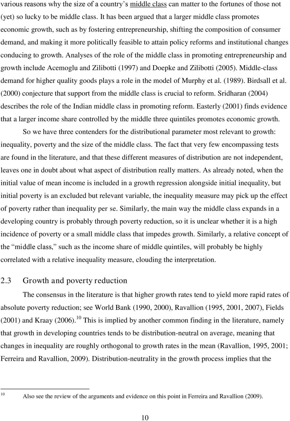 reforms and nstutonal changes conducng to growth. Analyses of the role of the mddle class n promotng entrepreneurshp and growth nclude Acemoglu and Zlbott (1997) and Doepke and Zlbott (2005).