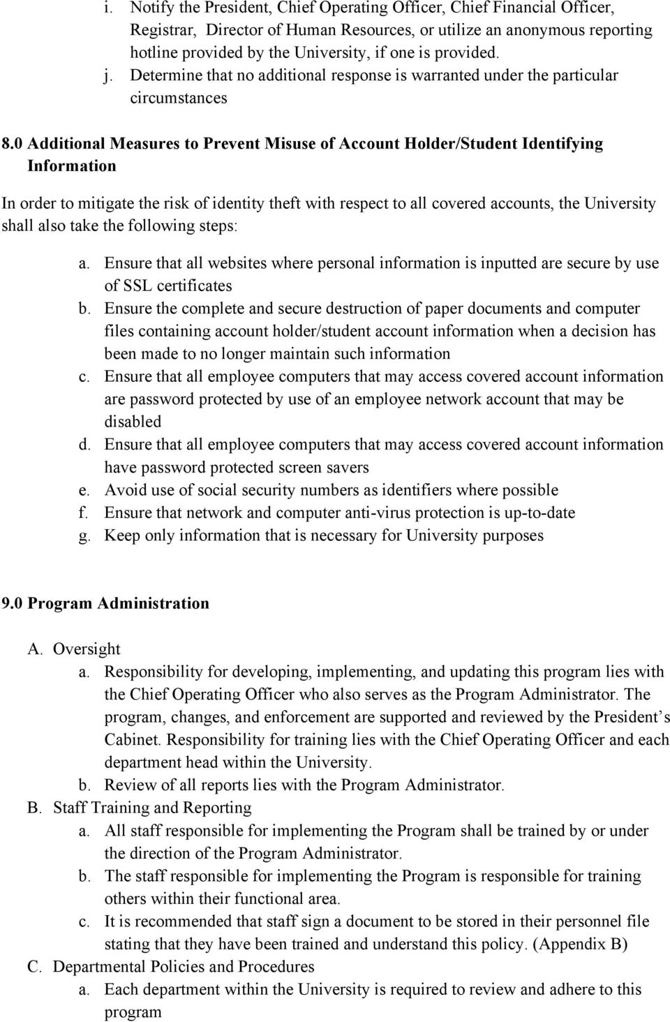 0 Additional Measures to Prevent Misuse of Account Holder/Student Identifying Information In order to mitigate the risk of identity theft with respect to all covered accounts, the University shall