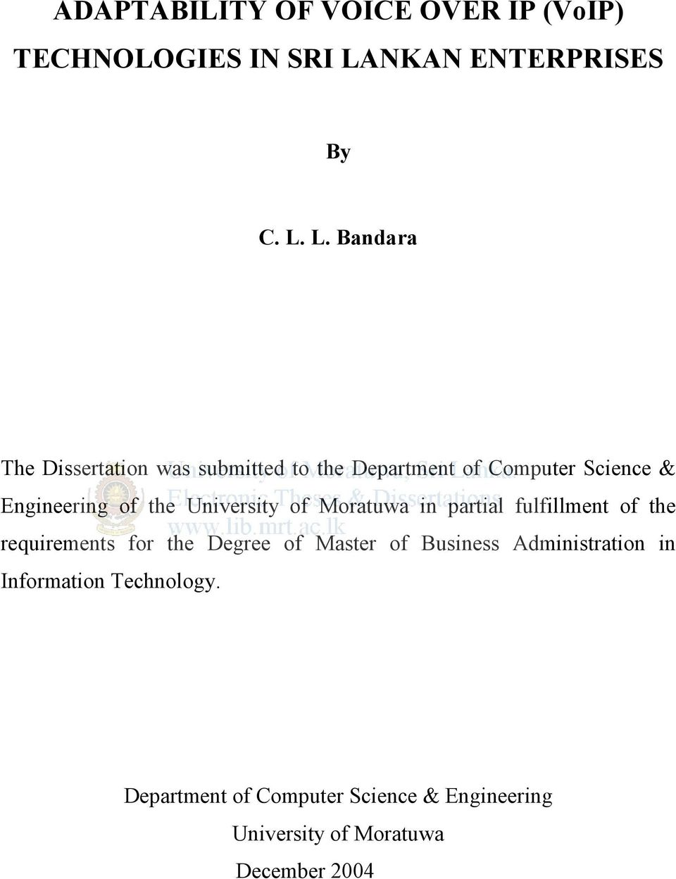 L. Bandara The Dissertation was submitted to the Department of Computer Science & Engineering of the