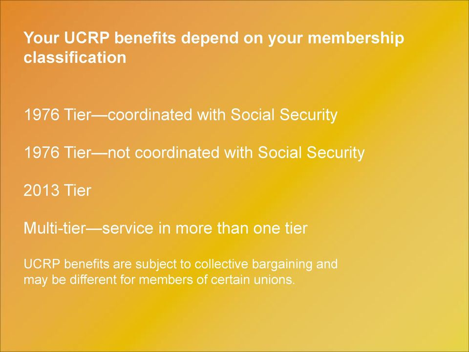 Security 2013 Tier Multi-tier service in more than one tier UCRP benefits