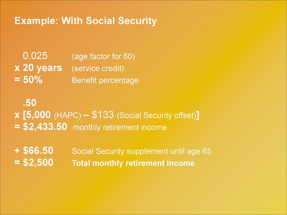 percentage.50 x [5,000 (HAPC) $133 (Social Security offset)] = $2,433.