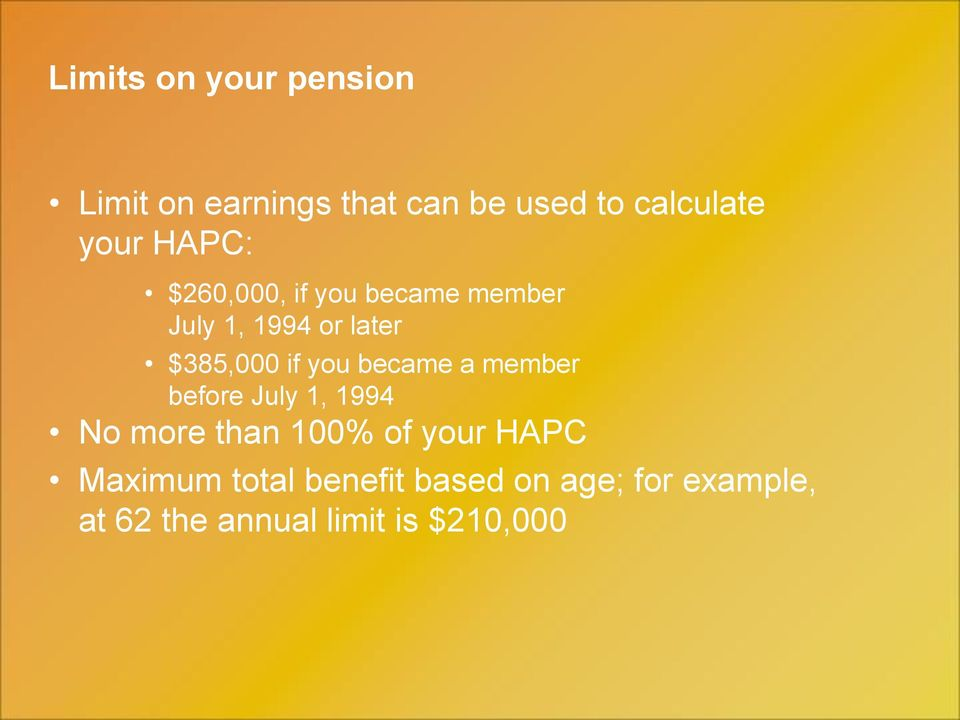 became a member before July 1, 1994 No more than 100% of your HAPC Maximum