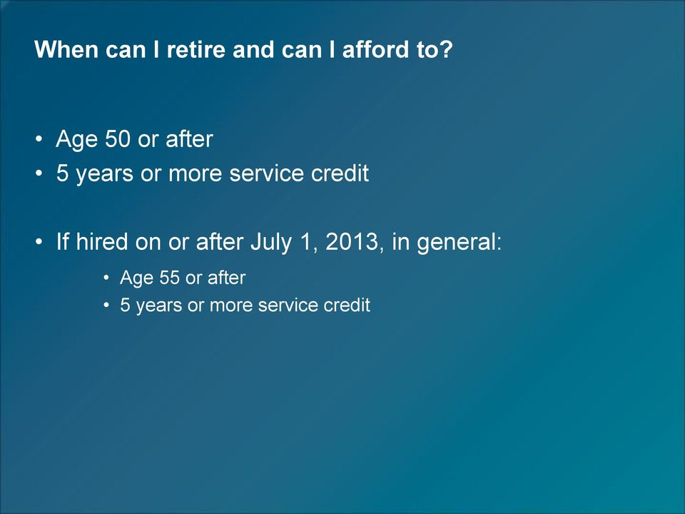 credit If hired on or after July 1, 2013, in