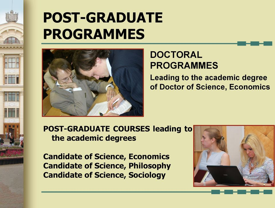 COURSES leading to the academic degrees Candidate of Science,
