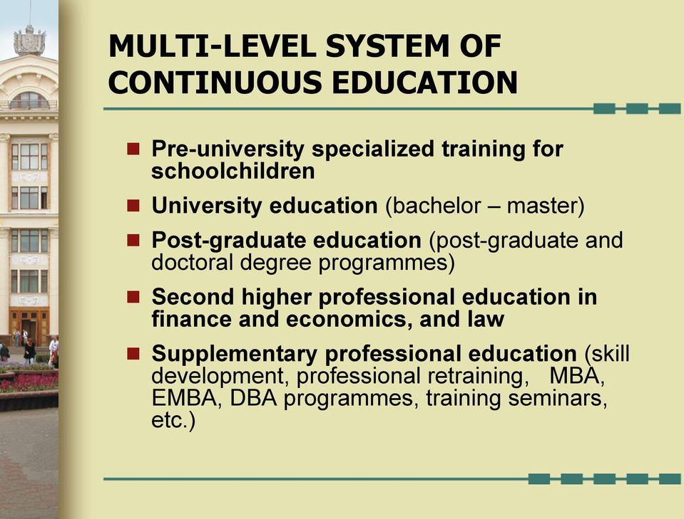 programmes) n Second higher professional education in finance and economics, and law n Supplementary