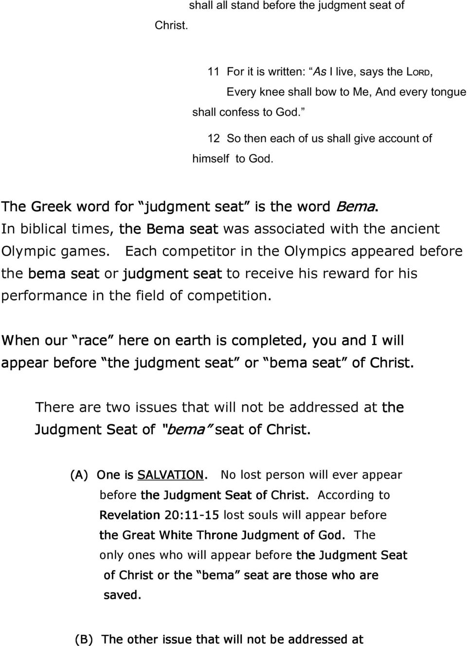 Each competitor in the Olympics appeared before the bema seat or judgment seat to receive his reward for his performance in the field of competition.