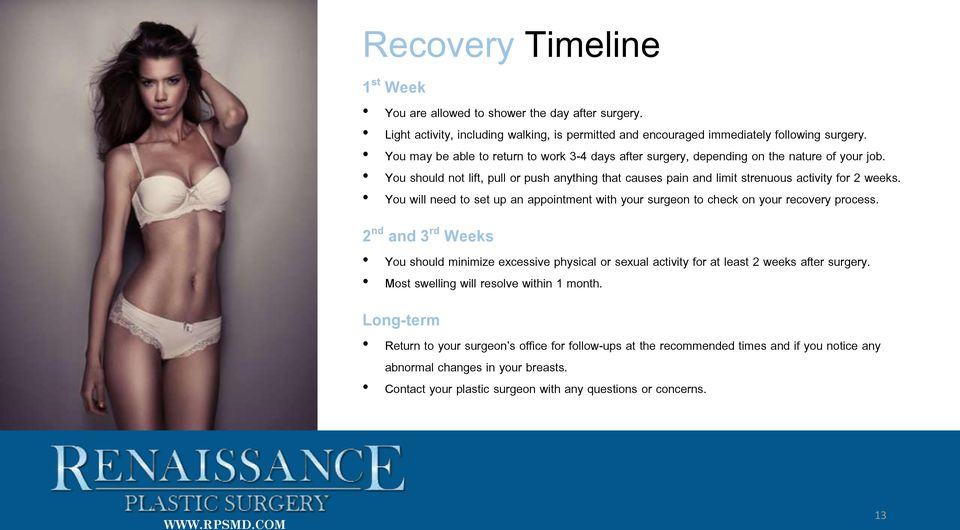 You will need to set up an appointment with your surgeon to check on your recovery process.