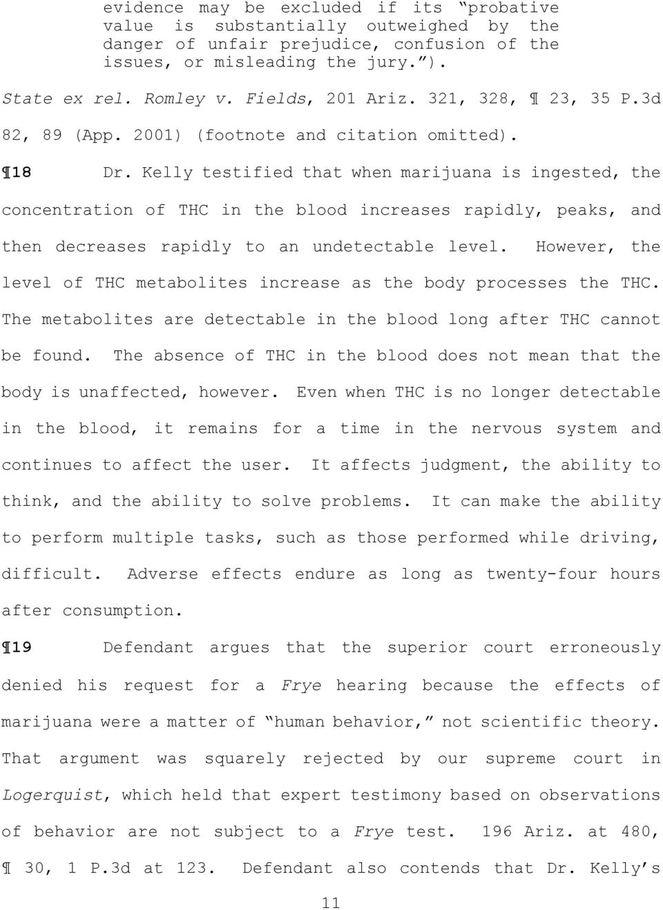 Kelly testified that when marijuana is ingested, the concentration of THC in the blood increases rapidly, peaks, and then decreases rapidly to an undetectable level.