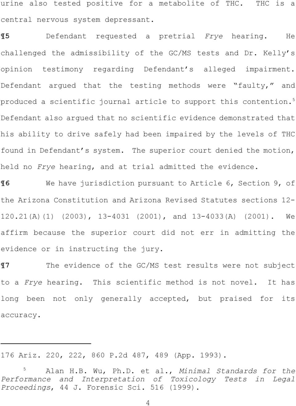 Defendant argued that the testing methods were faulty, and produced a scientific journal article to support this contention.