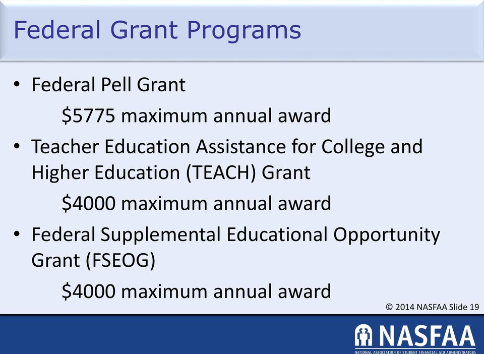 Grant $4000 maximum annual award Federal Supplemental Educational