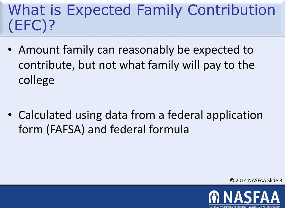 not what family will pay to the college Calculated using data